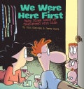 We Were Here First: Baby Blues Looks at Couplehood with Kids (Paperback)