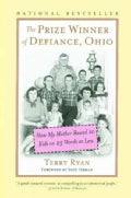 The Prize Winner of Defiance, Ohio: How My Mother Raised 10 Kids on 25 Words or Less (Paperback)