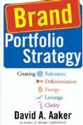 Brand Portfolio Strategy: Creating Relevance, Differentiation, Energy, Leverage, and Clarity (Hardcover)