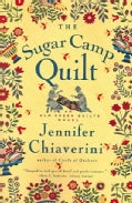 The Sugar Camp Quilt: An Elm Creek Quilts Novel (Paperback)