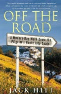 Off The Road: A Modern-Day Walk Down The Pilgrim's Route Into Spain (Paperback)