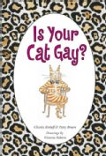 Is Your Cat Gay? (Hardcover)