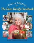 Paula Deen&#39;s The Deen Family Cookbook (Hardcover)