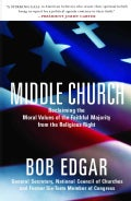 Middle Church: Reclaiming the Moral Values of the Faithful Majority from the Religious Right (Paperback)