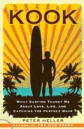 Kook: What Surfing Taught Me About Love, Life, and Catching the Perfect Wave (Paperback)