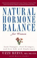 Natural Hormone Balance for Women: Look Younger, Feel Stronger, and Live Life With Exuberance (Paperback)
