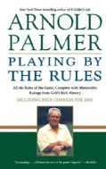 Playing by the Rules: All the Rules of the Game, Complete With Memorable Rulings from Golf's Rich History (Paperback)