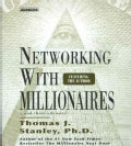 Networking With Millionaires: ...And Their Advisors (CD-Audio)