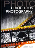 Ubiquitous Photography (Hardcover)