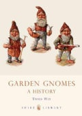Garden Gnomes: A History (Paperback)