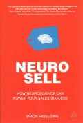 Neuro-Sell: How Neuroscience Can Power Your Sales Success (Paperback)