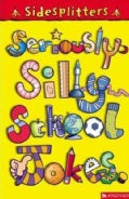 Seriously Silly School Jokes (Paperback)