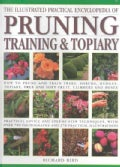 The Illustrated Practical Encyclopedia of Pruning, Training & Topiary: How to Prune and Train Trees, Shrubs, Hedg... (Hardcover)