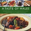 A Taste of Wales: Discover the Essence of Welsh Cooking With 33 Classic Recipes (Hardcover)