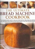 The Ultimate Bread Machine Cookbook (Hardcover)