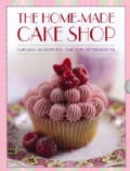 The Home-Made Cake Shop: Cupcakes - Whoopies Pies - Cake Pops - Afternoon Tea (Hardcover)