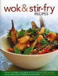 Wok & Stir-Fry Recipes: Discover the Delights and Simplicity of Stir-Fry Cooking With 300 Sensational Stove-Top D... (Hardcover)