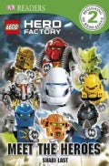 Lego Hero Factory: Meet the Heroes (Hardcover)