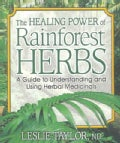 The Healing Power of Rainforest Herbs: A Guide to Understanding and Using Herbal Medicinals (Paperback)