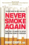 Never Smoke Again: The Top 10 Ways to Stop Smoking Now &amp; Forever (Paperback)