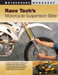 Race Tech's Motorcycle Suspension Bible: Dirt, Street, and Track (Paperback)