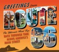 Greetings from Route 66: The Ultimate Road Trip Back Through Time Along America's Main Street (Hardcover)