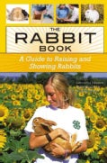 The Rabbit Book: A Guide to Raising and Showing Rabbits (Paperback)