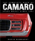 The Complete Book of Camaro: Every Model Since 1967 (Hardcover)