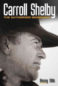 Carroll Shelby: The Authorized Biography (Hardcover)