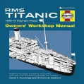 Haynes RMS Titanic Owners' Workshop Manual: 1909-12 (Olympic Class): An Insight Into the Design, Construction and... (Hardcover)