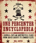 The One Percenter Encyclopedia: The World of Outlaw Motorcycle Clubs from Abyss Ghosts to Zombies Elite (Paperback)