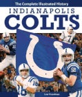 Indianapolis Colts: The Complete Illustrated History (Hardcover)