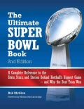 The Ultimate Super Bowl Book: A Complete Reference to the Stats, Stars, and Stories Behind Football's Biggest Gam... (Hardcover)