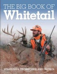 The Big Book of Whitetail: Strategies, Techniques, and Tactics (Hardcover)