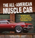 The All-American Muscle Car: The Birth, Death and Resurrection of Detroit's Greatest Performance Cars (Hardcover)