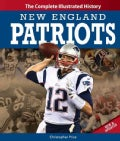 New England Patriots: The Complete Illustrated History (Hardcover)