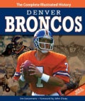 Denver Broncos: The Complete Illustrated History (Hardcover)