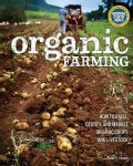 Organic Farming: How to Raise, Certify, and Market Organic Crops and Livestock (Paperback)