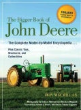 Bigger Book of John Deere: The Complete Model-by-Model Encyclopedia Plus Classic Toys, Brochures, and Collectibles (Paperback)