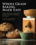 Home-ground Grains Cookbook: Make Delicious Breads from Flours Milled in Your Own Kitchen (Paperback)