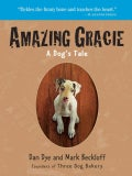 Amazing Gracie: A Dog&#39;s Tale (Paperback)
