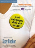 I Had Brain Surgery, What&#39;s Your Excuse?: An Illustrated Memoir (Paperback)