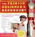 The Fashion Designer&#39;s Handbook &amp; Fashion Kit: Learn to Sew and Become a Designer in 33 Fabulous Projects (Novelty book)
