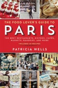 The Food Lover's Guide to Paris: The Best Restaurants, Bistros, Cafes, Markets, Bakeries, and More (Paperback)