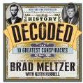 History Decoded: The 10 Greatest Conspiracies of All Time (Hardcover)