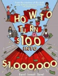 How to Turn $100 into $1,000,000: Earn! Save! Invest! (Paperback)
