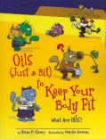 Oils (Just a Bit) to Keep Your Body Fit: What Are Oils? (Paperback)
