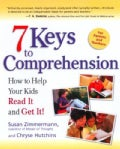 7 Keys to Comprehension: How to Help Your Kids Read It and Get It! (Paperback)