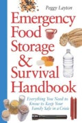 Emergency Food Storage & Survival Handbook: Everything You Need to Know to Keep Your Family Safe in a Crisis (Paperback)
