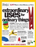 Extraordinary Uses for Ordinary Things: 2,317 Way to Save Money and Time (Paperback)